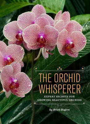 The Orchid Whisperer By Rogers, Bruce